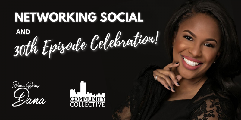 Networking Social & Dana Being Dana's 30th Episode Celebration